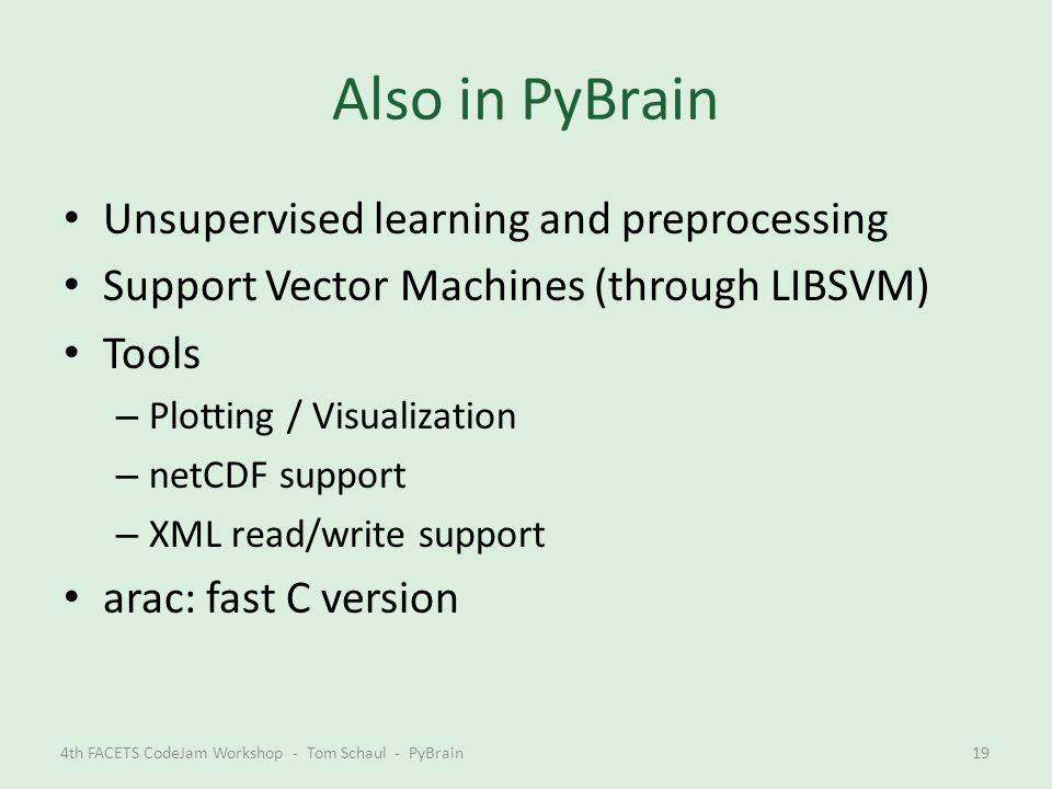 Also in PyBrain Unsupervised learning and preprocessing
