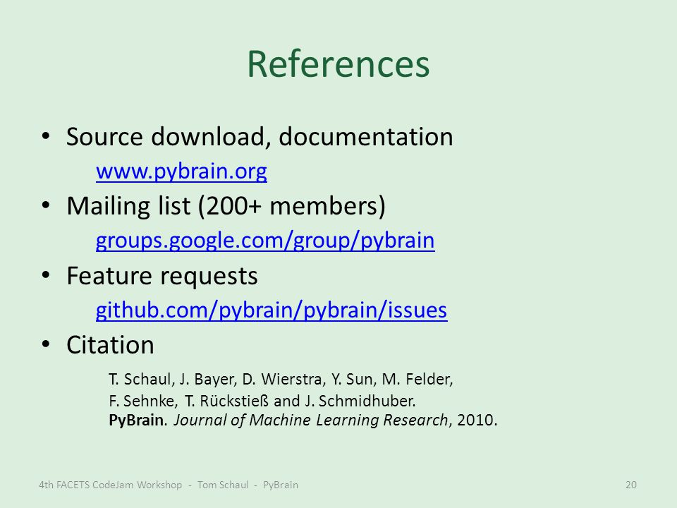 References Source download, documentation Mailing list (200+ members)