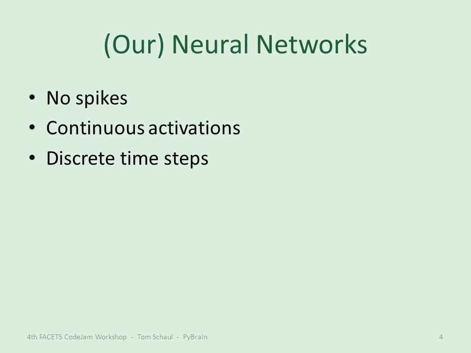 (Our) Neural Networks No spikes Continuous activations