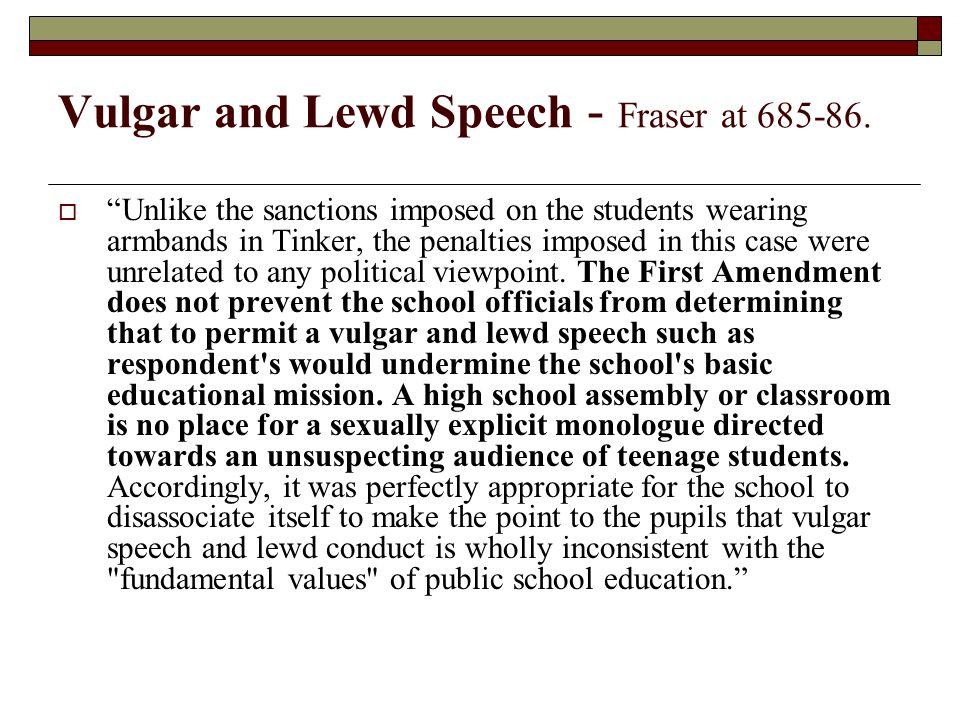 Vulgar and Lewd Speech - Fraser at 685-86.