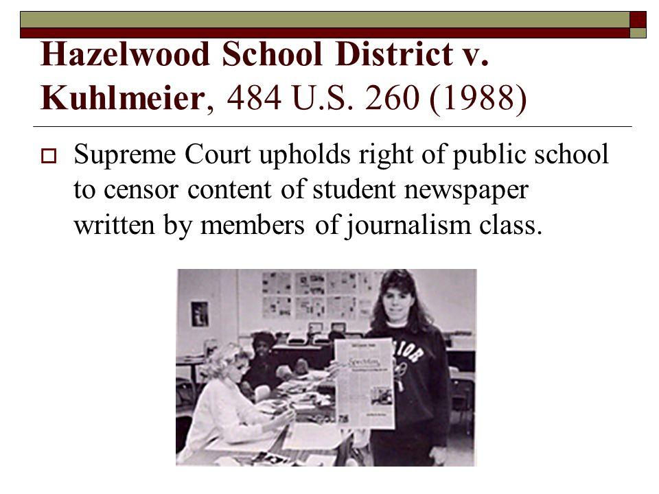Hazelwood School District v. Kuhlmeier, 484 U.S. 260 (1988)