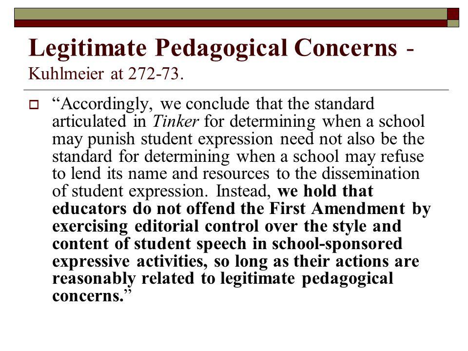 Legitimate Pedagogical Concerns - Kuhlmeier at 272-73.