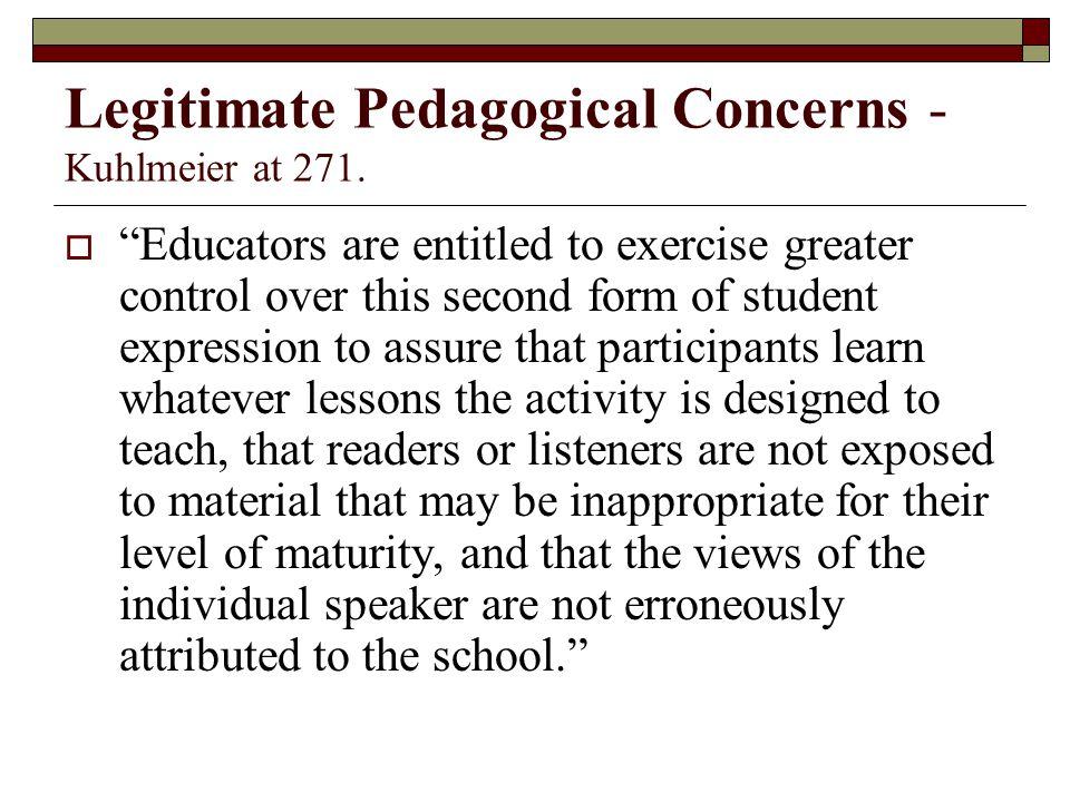 Legitimate Pedagogical Concerns - Kuhlmeier at 271.
