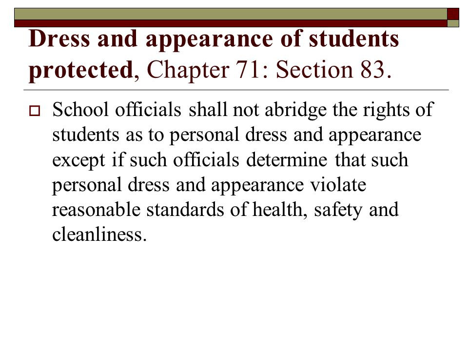 Dress and appearance of students protected, Chapter 71: Section 83.