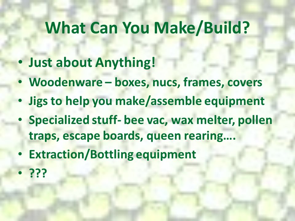 What Can You Make/Build