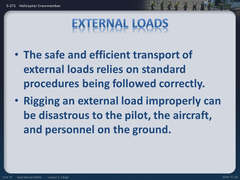 External Loads The safe and efficient transport of external loads relies on standard procedures being followed correctly.