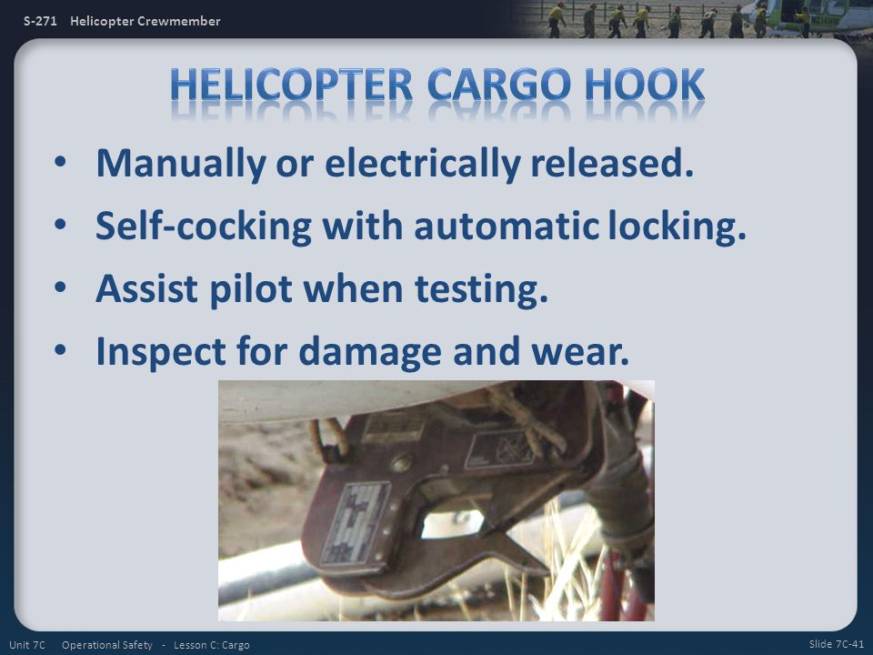 Helicopter Cargo Hook Manually or electrically released.