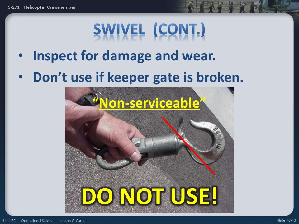 DO NOT USE! Swivel (cont.) Inspect for damage and wear.