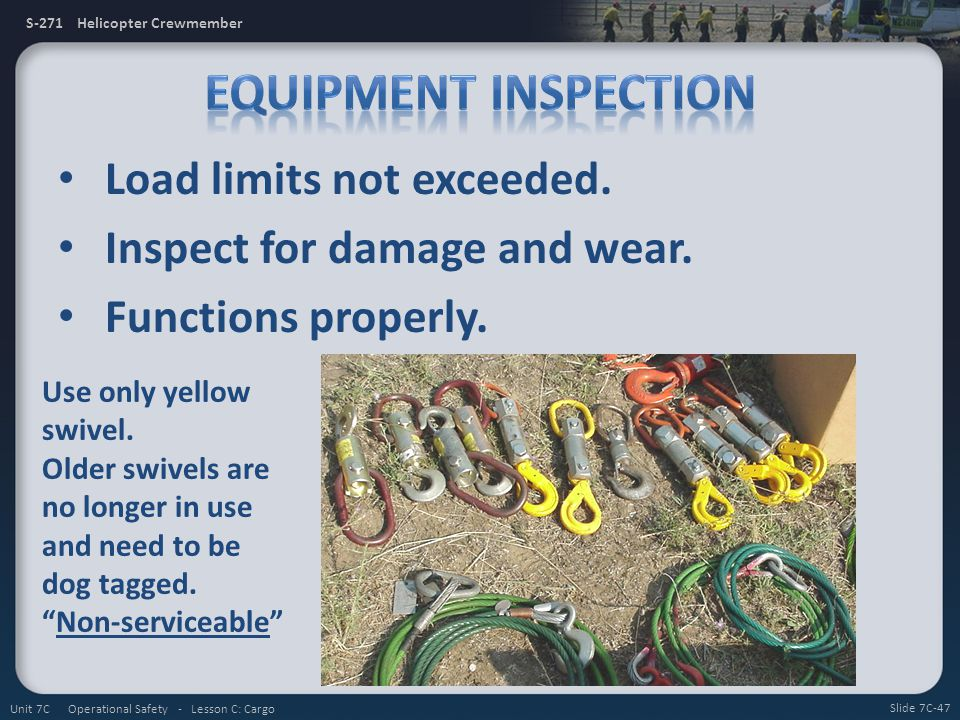 Equipment Inspection Load limits not exceeded.