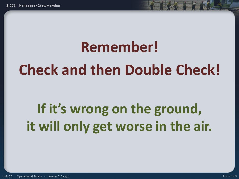 Remember! Check and then Double Check!