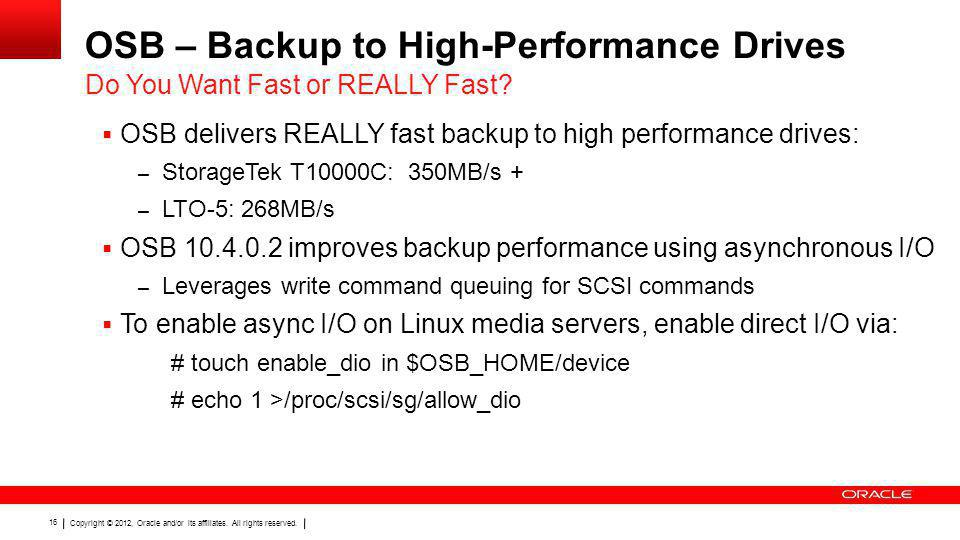 OSB – Backup to High-Performance Drives