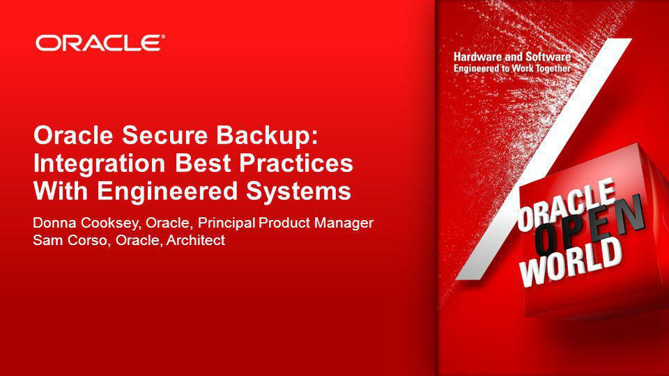Oracle Secure Backup: Integration Best Practices With Engineered Systems
