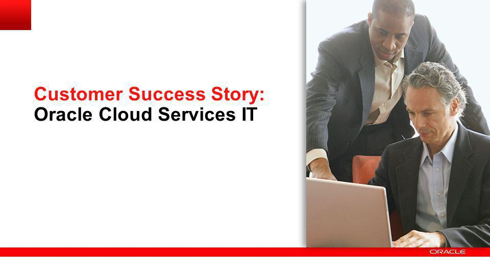Customer Success Story: Oracle Cloud Services IT