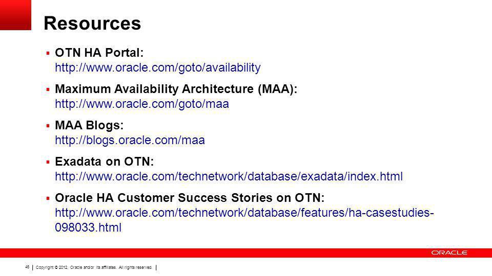 Resources OTN HA Portal: http://www.oracle.com/goto/availability