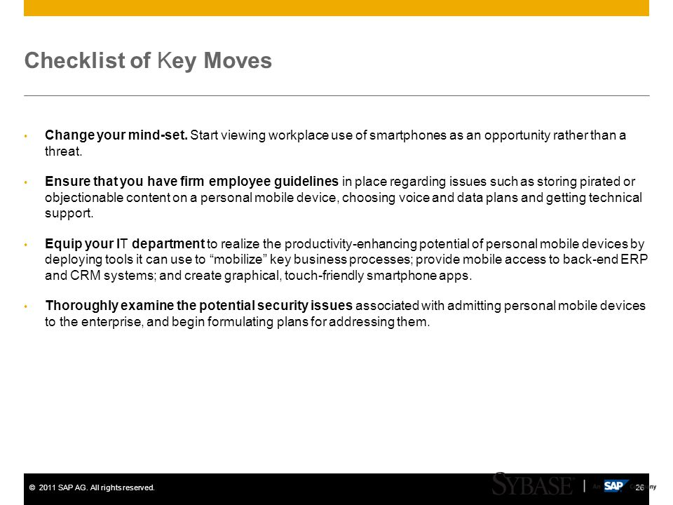 Checklist of Key Moves Change your mind-set. Start viewing workplace use of smartphones as an opportunity rather than a threat.