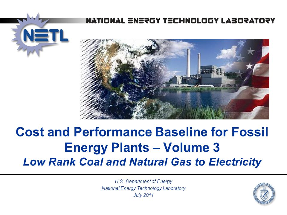 Cost and Performance Baseline for Fossil Energy Plants – Volume 3 Low Rank Coal and Natural Gas to Electricity