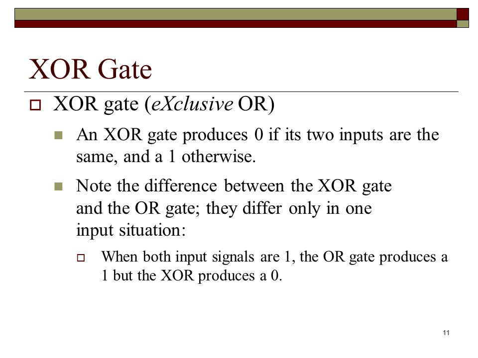 XOR Gate XOR gate (eXclusive OR)
