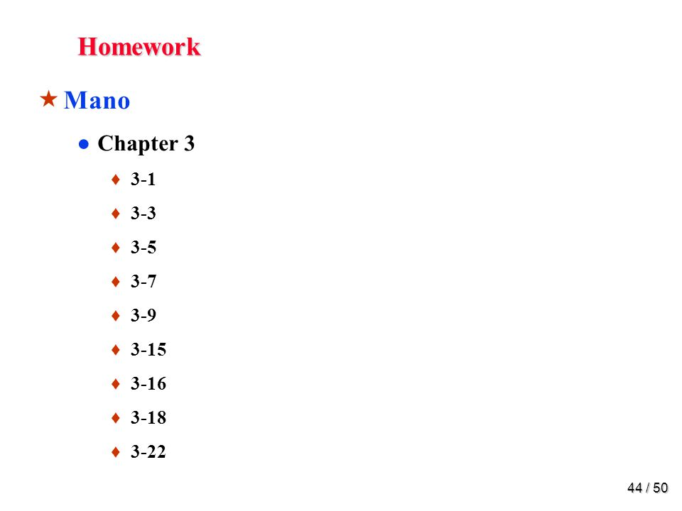 Homework Mano. 3-1. Simplify the following Boolean functions, using three-variable maps: (a) F (x, y, z) = ∑(0, 2, 6, 7)