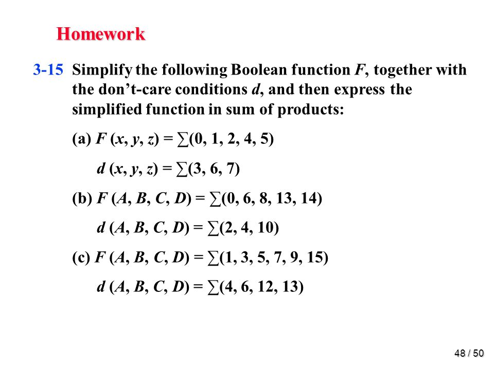 Homework 3-16. Simplify the following expressions, and implement them with two-level NAND gate circuits: