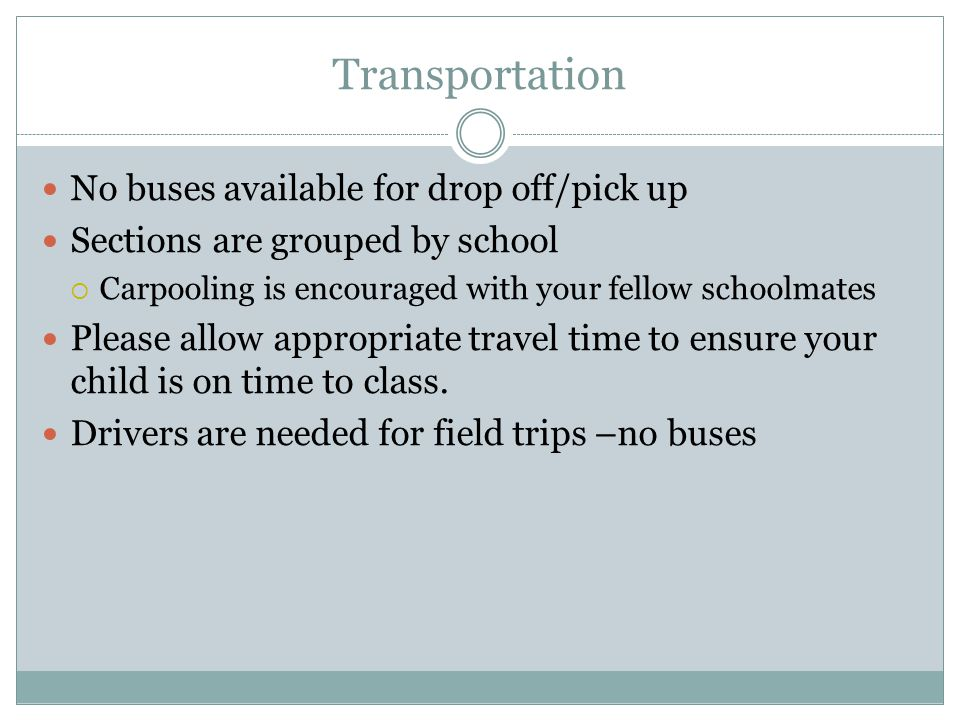 Transportation No buses available for drop off/pick up