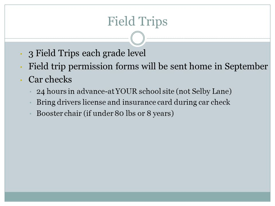 Field Trips 3 Field Trips each grade level