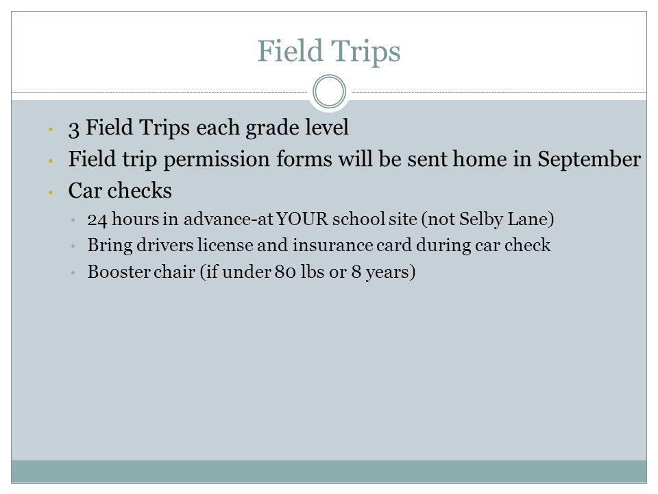 Field Trips 3 Field Trips each grade level