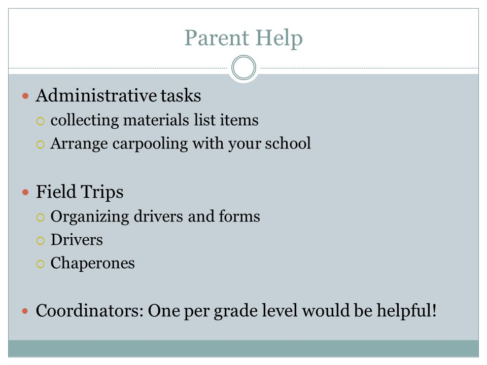 Parent Help Administrative tasks Field Trips