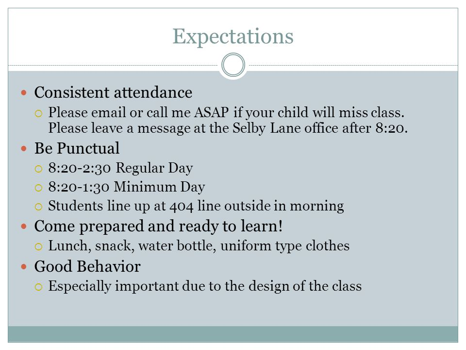 Expectations Consistent attendance Be Punctual