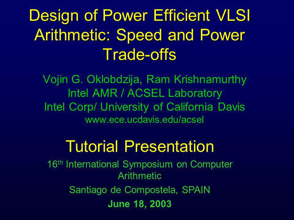 Design of Power Efficient VLSI Arithmetic: Speed and Power Trade-offs