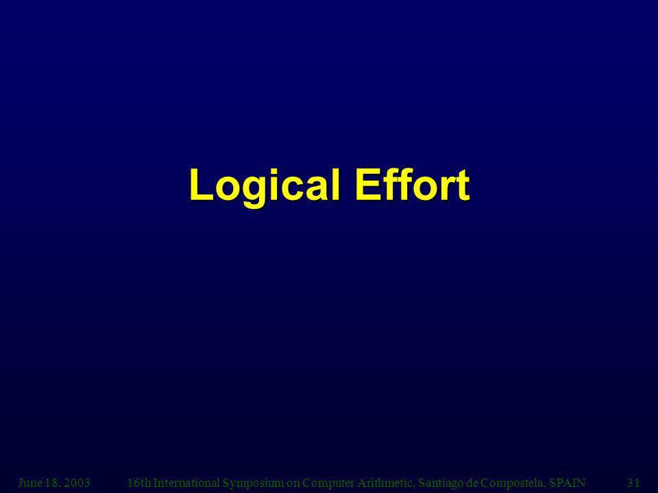 Logical Effort June 18, 2003.