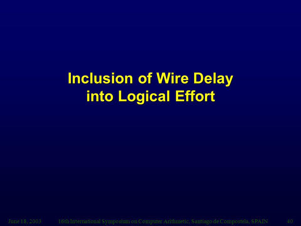 Inclusion of Wire Delay into Logical Effort