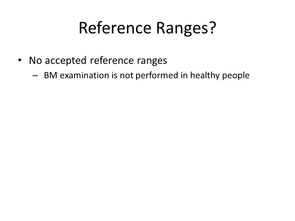 Reference Ranges No accepted reference ranges