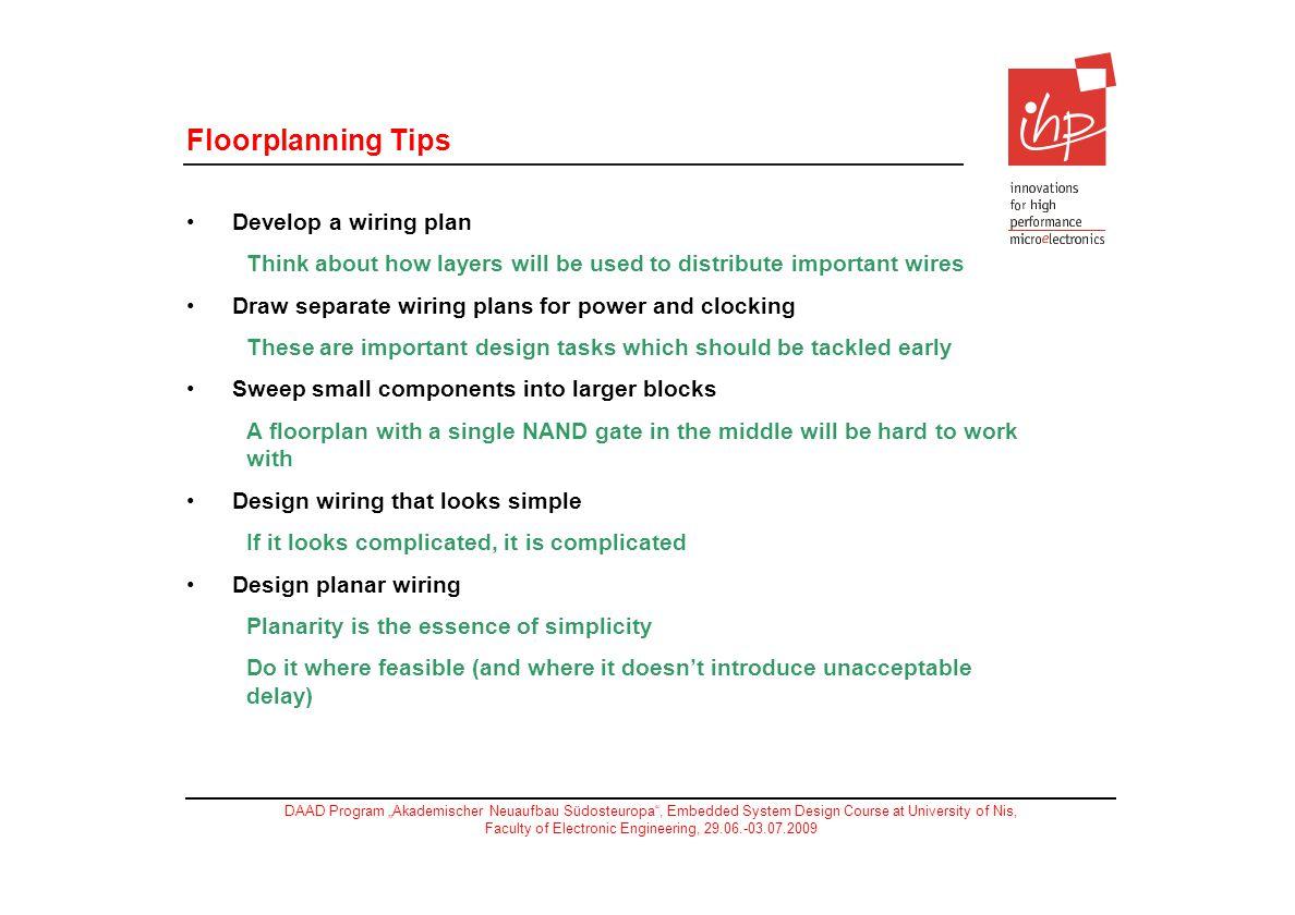 Floorplanning Tips Develop a wiring plan