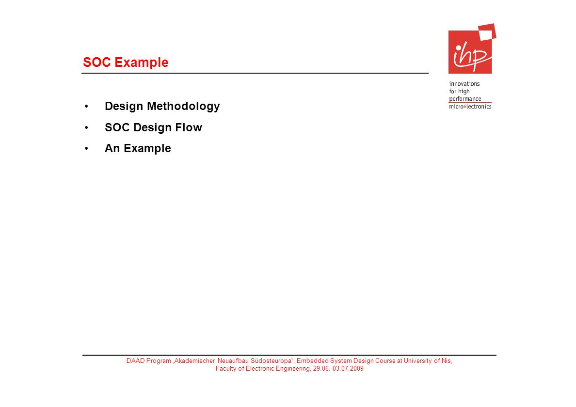 SOC Example Design Methodology SOC Design Flow An Example