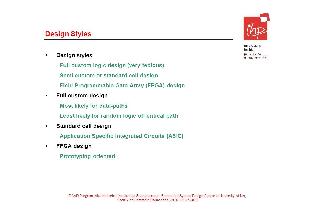 Design Styles Design styles Full custom logic design (very tedious)