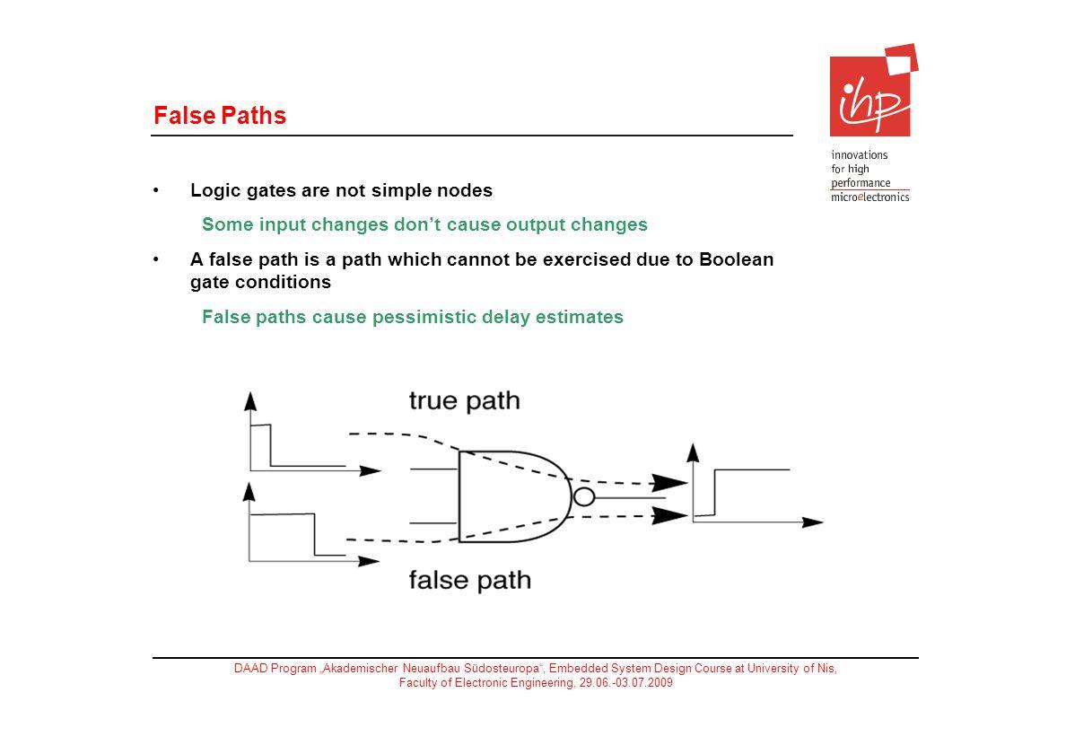 False Paths Logic gates are not simple nodes
