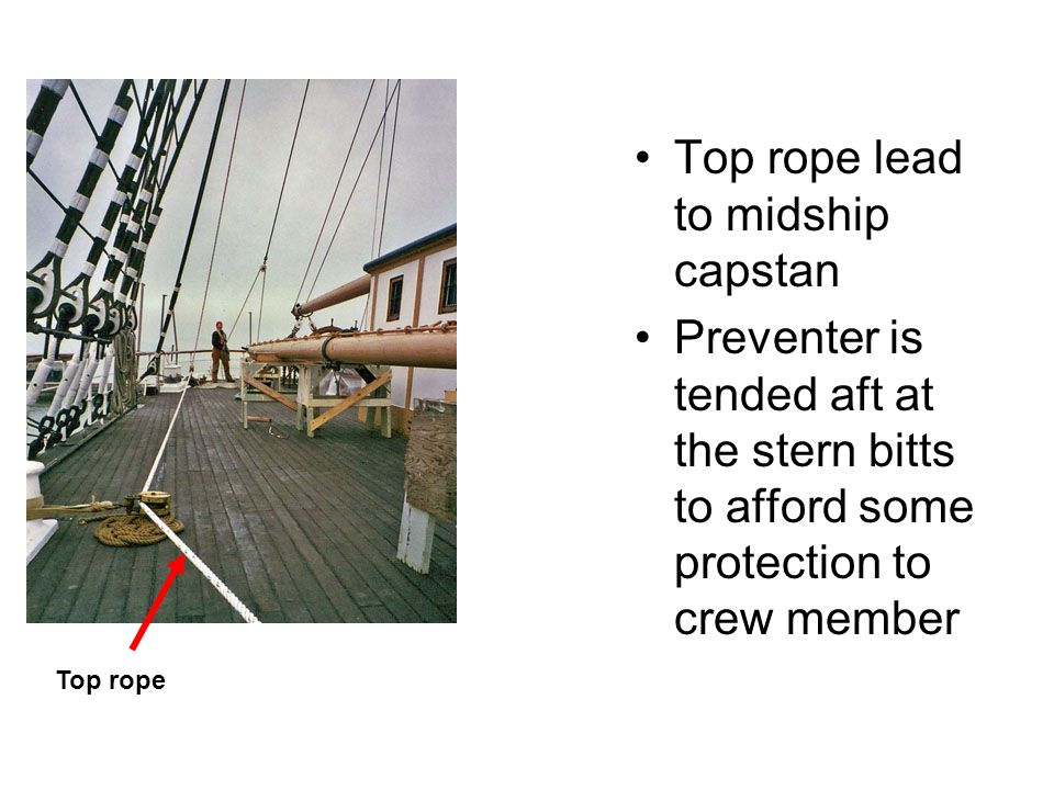 Top rope lead to midship capstan