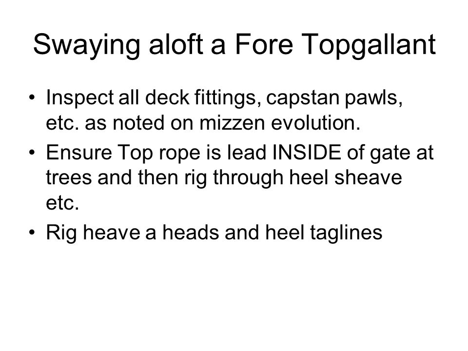 Swaying aloft a Fore Topgallant