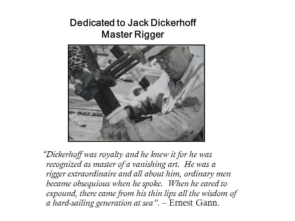 Dedicated to Jack Dickerhoff Master Rigger