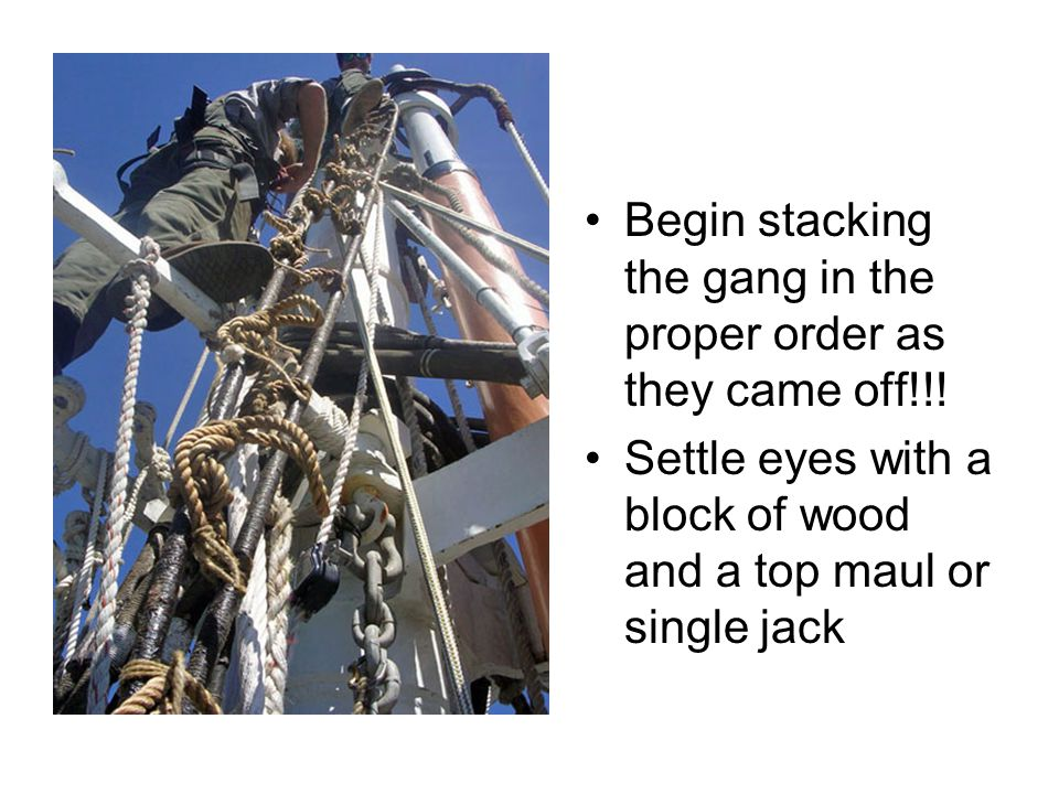 Begin stacking the gang in the proper order as they came off!!!