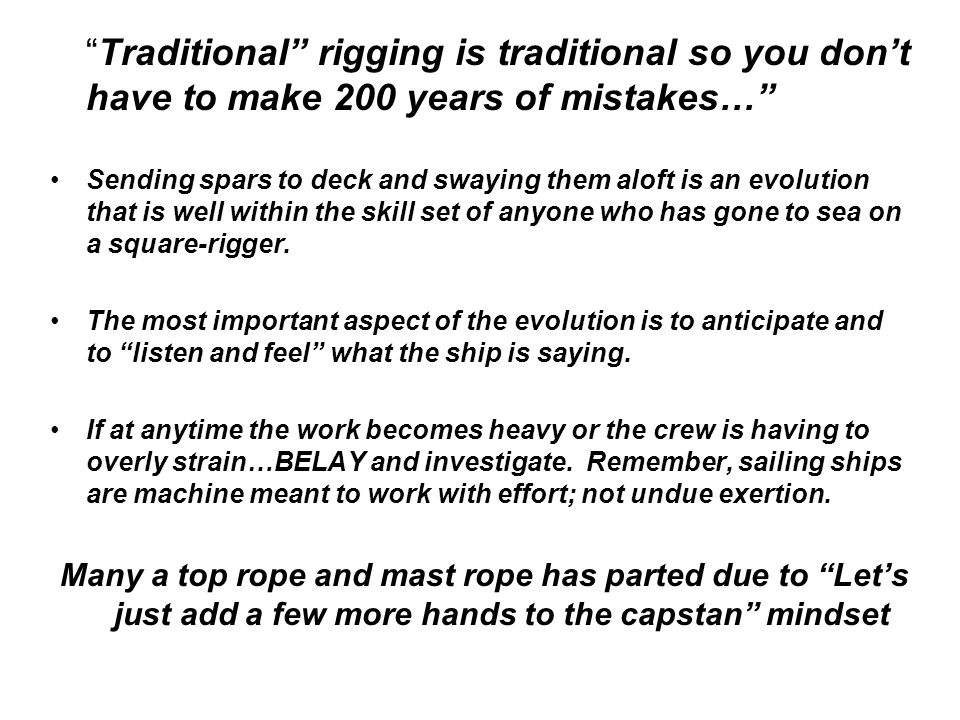 Traditional rigging is traditional so you don't have to make 200 years of mistakes…