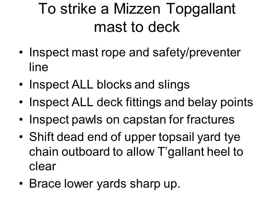 To strike a Mizzen Topgallant mast to deck