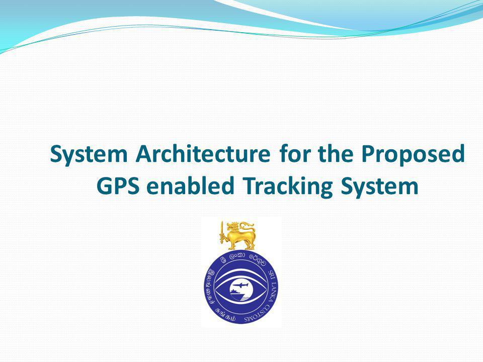 System Architecture for the Proposed GPS enabled Tracking System