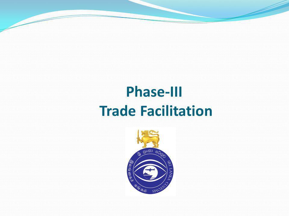 Phase-III Trade Facilitation