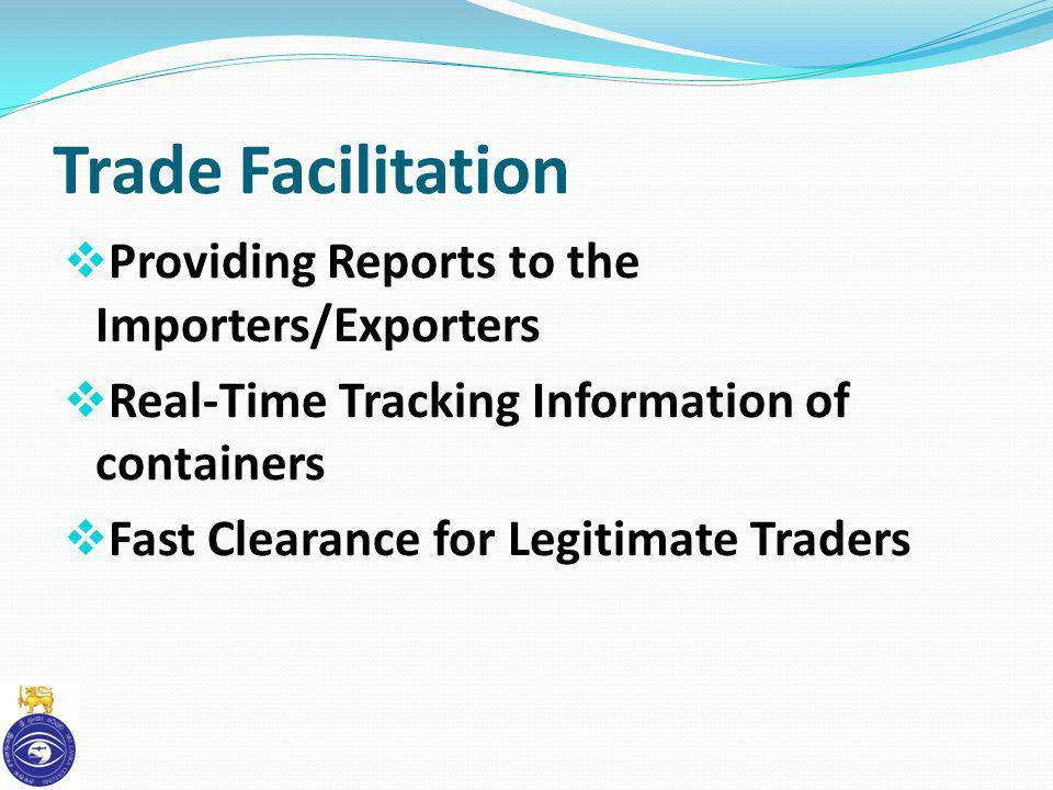 Trade Facilitation Providing Reports to the Importers/Exporters