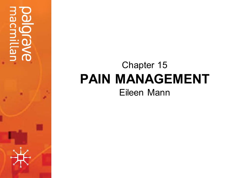 Chapter 15 PAIN MANAGEMENT Eileen Mann
