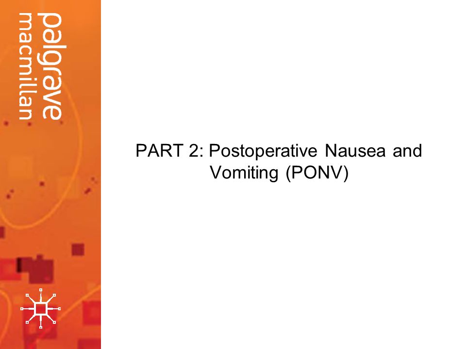 PART 2: Postoperative Nausea and Vomiting (PONV)