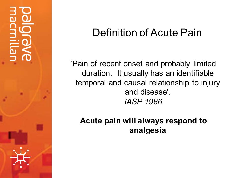Acute pain will always respond to analgesia