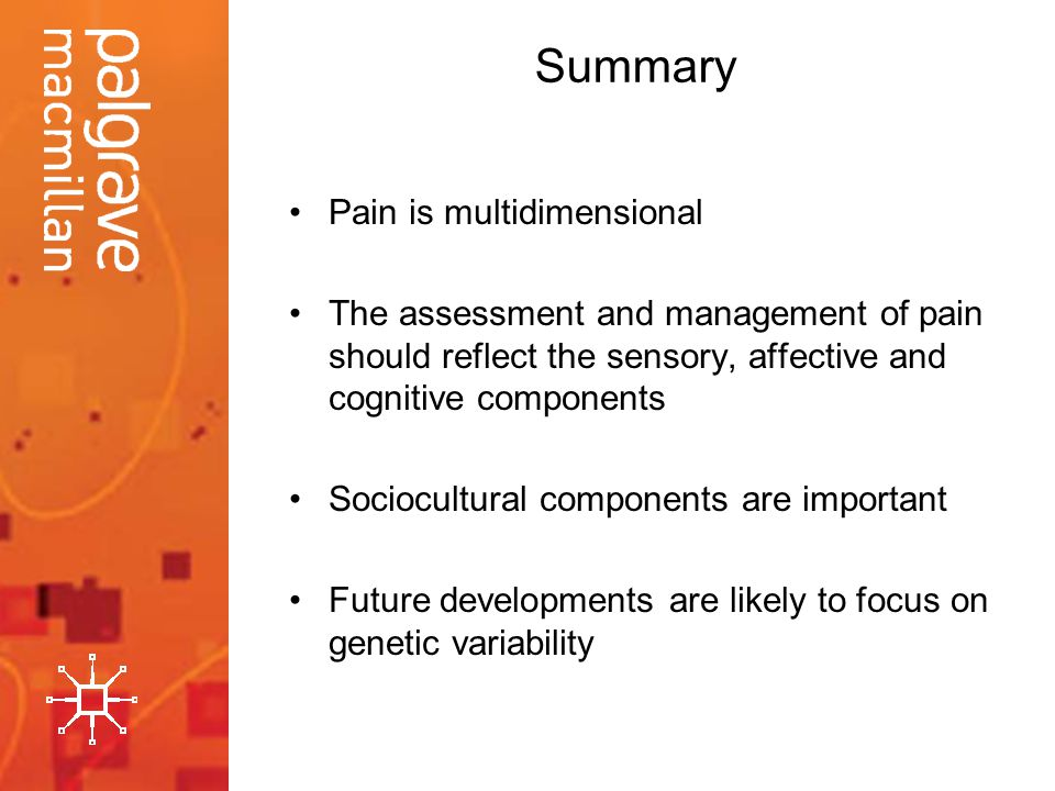 Summary Pain is multidimensional