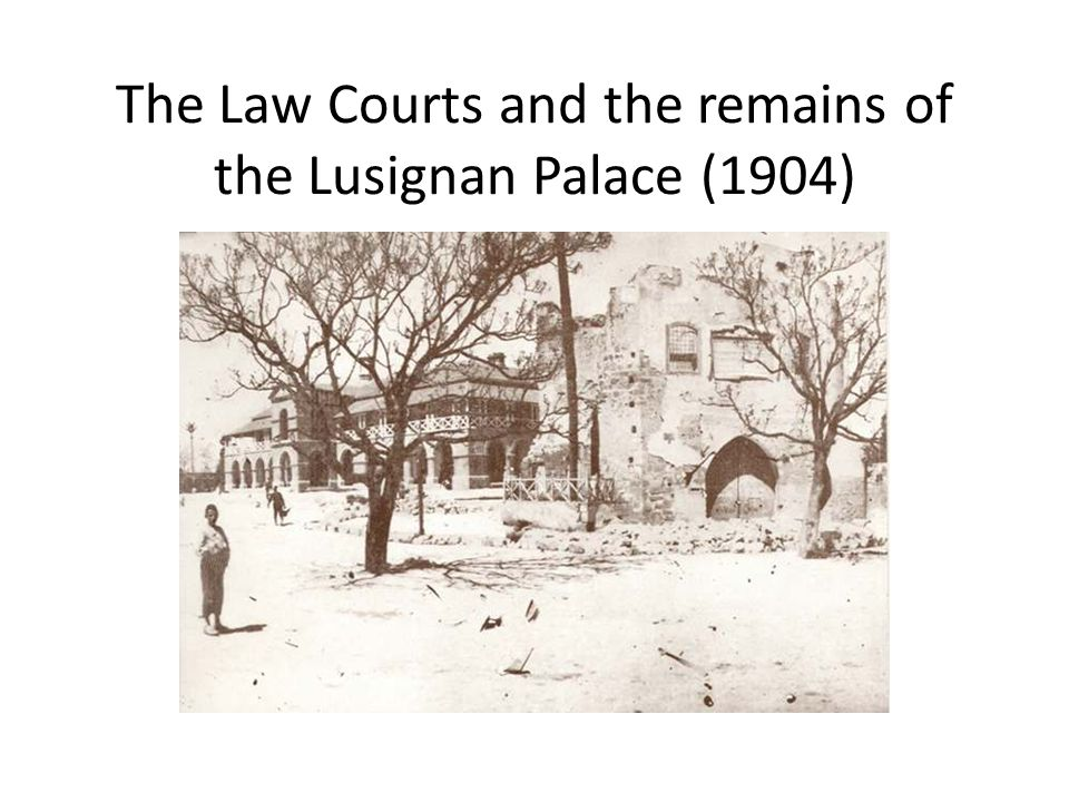 The Law Courts and the remains of the Lusignan Palace (1904)
